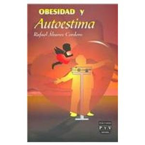 Obesidad y autoestima/ Obesity and Self-esteem (Spanish Edition) Rafael Alvarez Cordero