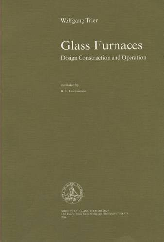 Glass Furnaces: Design, Construction and Operation (The Glass Furnace compare prices)