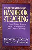 Christian Educator's Handbook on Teaching (0896934896) by Gangel, Kenneth O.