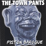 The Town Pants: Piston Baroque