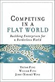 img - for Competing in a Flat World Unleashing Enterprises for a Borderless World [HC,2007] book / textbook / text book
