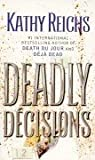 Deadly Decisions (0743410505) by Kathy Reichs