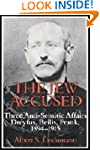 The Jew Accused: Three Anti-Semitic A...