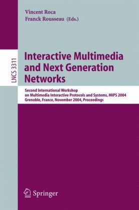 Interactive Multimedia and Next Generation Networks.. 2 conf., MIPS 2004