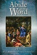 Abide in My Word 2011: Mass Readings at Your Fingertips PDF