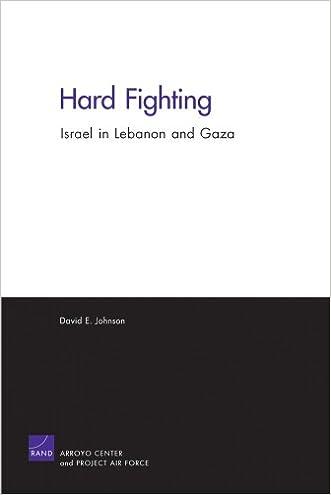 Hard Fighting: Israel in Lebanon and Gaza