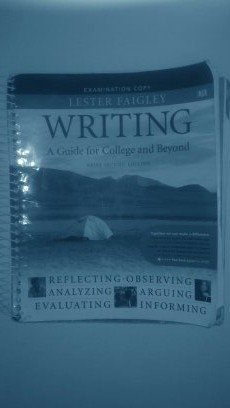 Writing: A Guide for College and Beyond, Spiral Brief Second Edition, Examination Copy
