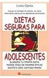 Dietas Seguras Para Adolescentes / Safe Dieting for Teens: Elabora Tu Propia Dieta Pierde Peso De Manera Eficaz Sientete Bien Contigo Misma (Spanish Edition)