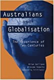 img - for Australians and Globalisation: The Experience of Two Centuries by Brian Galligan (2001-11-05) book / textbook / text book