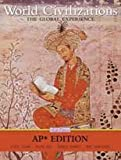 World Civilizations : The Global Experience AP Edition