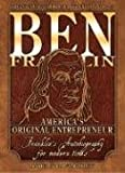 Ben Franklin America's Original Entrepreneur: Americas Original Enterpreneur Franklin's Autobiography Adapted for Modern Times (1932531688) by McCormick, Blaine