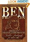Ben Franklin : America's Original Ent...