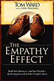 img - for The Empathy Effect: Build Your Business -- and Your Wealth -- By Putting Yourself in Other People's book / textbook / text book