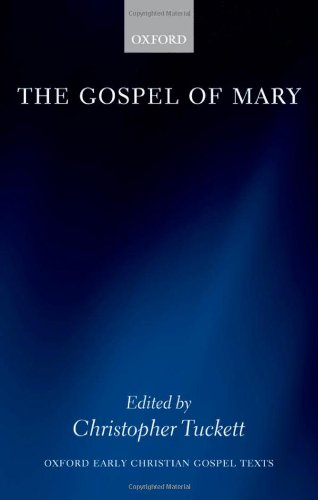 The Gospel of Mary (Oxford Early Christian Texts)