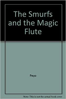 The Smurfs and the Magic Flute: Translated By Anthea Bell