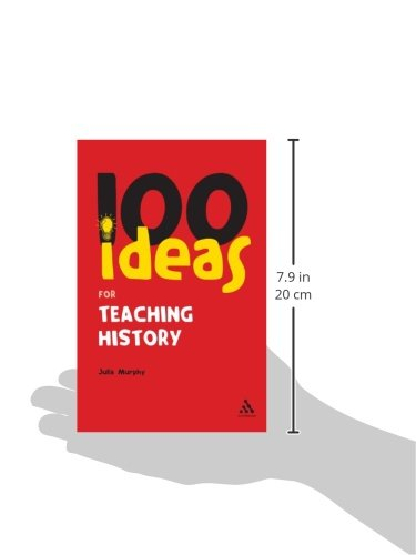 100 Ideas for Teaching History (Continuum One Hundreds)