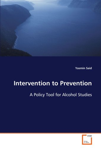 Intervention to Prevention: A Policy Tool for Alcohol Studies