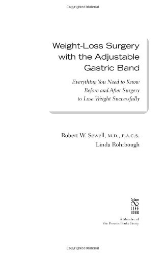 Weight Loss Surgery with the Adjustable Gastric Band: Everything You Need to Know Before and After Surgery to Lose Weight Successfully