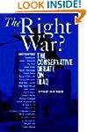 The Right War?: The Conservative Deba...