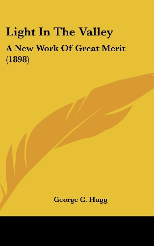 Light in the Valley: A New Work of Great Merit (1898)
