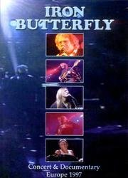 Iron Butterfly - Concert and Documentary: Europe 1997