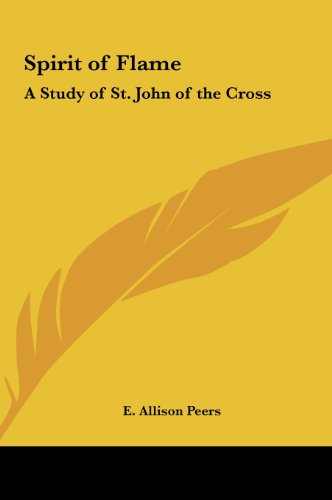 Spirit of Flame: A Study of St. John of the Cross