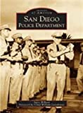 img - for By Steve Willard - San Diego Police Department (CA) (Images of America) (2005-08-09) [Paperback] book / textbook / text book