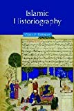 Islamic Historiography (Themes in Islamic History)