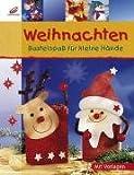 Weihnachten: Bastelspaß für kleine Hände - Laura Blücher, Erika Bock, Ernestine Fittkau, Ingrid Wurst
