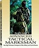 img - for Advanced Tactical Marksman: More High-Performance Techniques for Police, Military, and Practical Shooters by Lauck, Dave M. (2002) Paperback book / textbook / text book