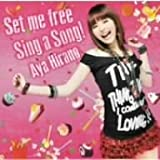 Set me free/Sing a Song!