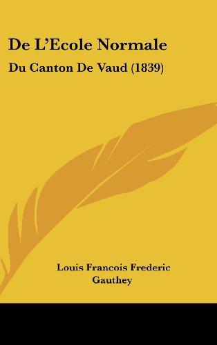de L'Ecole Normale: Du Canton de Vaud (1839)