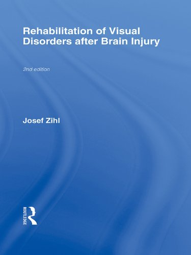 Rehabilitation of Visual Disorders After Brain Injury: 2nd Edition (Neuropsychological Rehabilitation: A Modular Handbook)