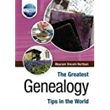 The Greatest Genealogy Tips in the Worldby Maureen Vincent-Northam