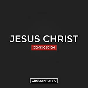 Coming Soon Jesus Christ | [Skip Heitzig]