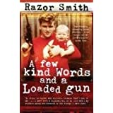 "A Few Kind Words and a Loaded Gun: The Autobiography of a Career Criminalby Noel ""Razor"" Smith"