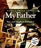 img - for When I Think about My Father: Sons and Daughters Remember book / textbook / text book