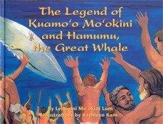 Image for The Legend of Kuamo'o Mo'okini and Hamumu, the Great Whale