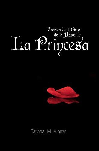 Crónicas del circo de la muerte: La Princesa