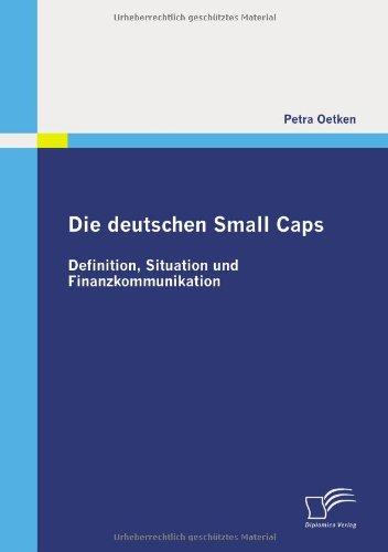 Die deutschen Small Caps: Definition, Situation und Finanzkommunikation