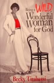 Being a Wild, Wonderful Woman for God