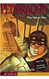 The Never War: Journal of an Adventure Through Time and Space (Pendragon (Pb)) (0756934184) by MacHale, D. J.