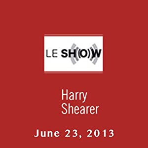 Le Show, June 23, 2013 Radio/TV Program