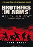 John Antal Brothers in Arms. Hell's Highway