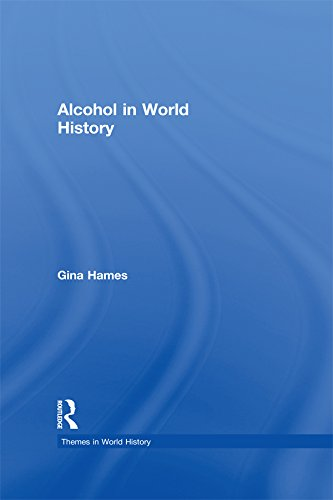 Alcohol in World History (Themes in World History) by Gina Hames