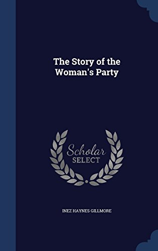 The Story of the Woman's Party