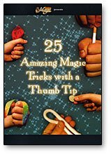 25 Amazing Magic Tricks with a Thumb Tip by Royal Magic - 1