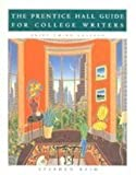 The Prentice Hall Guide for College Writers (0130736775) by Reid, Stephen