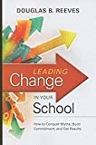img - for Leading Change in Your School::How to Conquer Myths, Build Commitment, and Get Results[Paperback,2009] book / textbook / text book