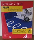 img - for Know Your Pfaff Hobbylock (Creative Machine Arts Series) book / textbook / text book